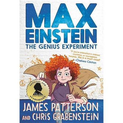 Genius Experiment -  (Max Einstein) by James Patterson & Chris Grabenstein (Hardcover)