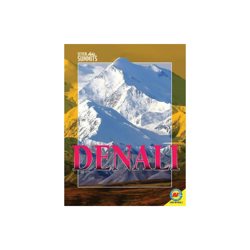 Denali - (Seven Summits) by Ruth Daly (Paperback) was $13.99 now $8.19 (41.0% off)