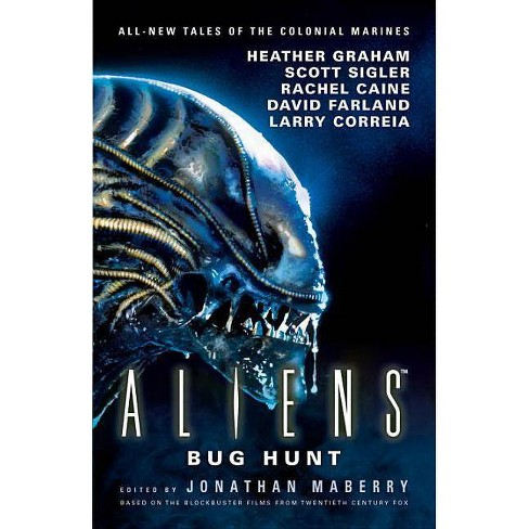 Aliens: Bug Hunt - by  Jonathan Maberry & Heather Graham (Paperback) - image 1 of 1