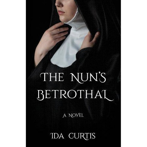 The Nun's Betrothal - by  Ida Curtis (Paperback) - image 1 of 1