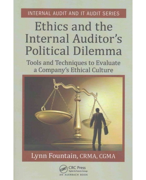 Ethics and the Internal Auditor's Political Dilemma : Tools and Techniques to Evaluate a Company's - image 1 of 1