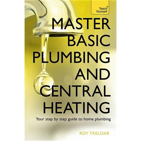 Master Basic Plumbing and Central Heating - by  Roy Treloar (Paperback) - image 1 of 1