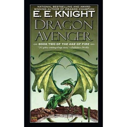 Dragon Avenger - (Age of Fire (Paperback)) by  E E Knight (Paperback) - image 1 of 1
