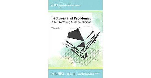 Lectures and Problems : A Gift to Young Mathematicians (Paperback) (V. I. Arnold) - image 1 of 1
