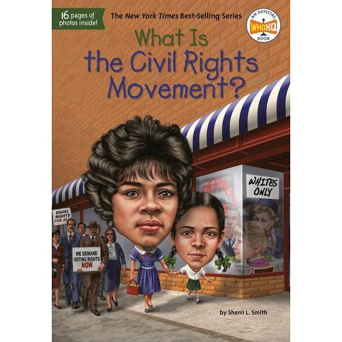 What Is the Civil Rights Movement? - (What Was?) by  Sherri L Smith (Paperback) - image 1 of 1