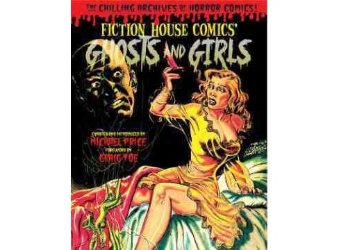 Ghosts and Girls of Fiction House (Hardcover) - image 1 of 1