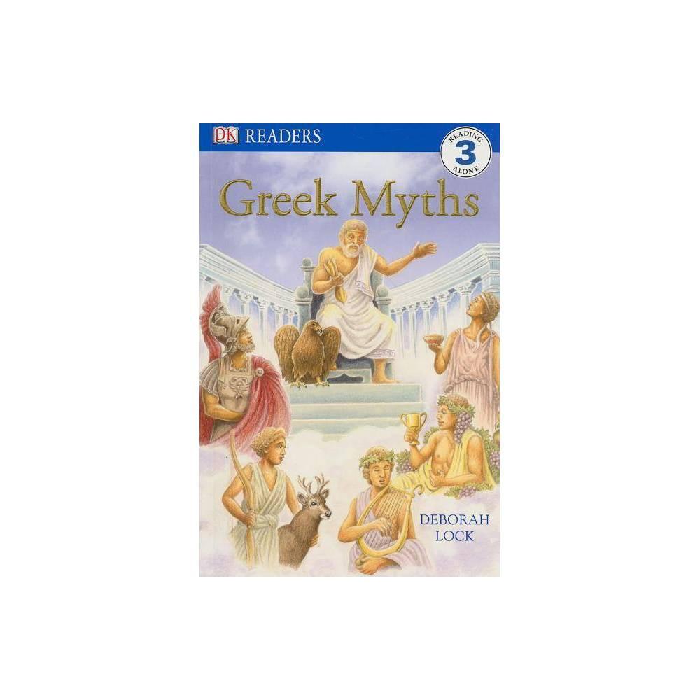 DK Readers L3: Greek Myths - (DK Readers: Level 3) by Deborah Lock (Paperback)