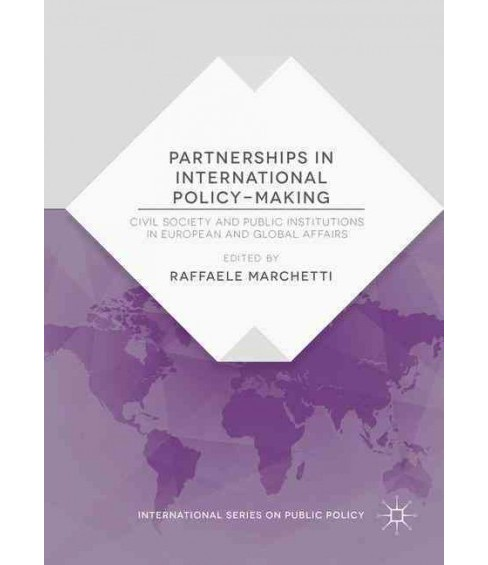Partnerships in International Policy-Making : Civil Society and Public Institutions in European and - image 1 of 1