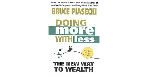 Doing More With Less : The New Way to Wealth (Reprint) (Paperback) (Bruce Piasecki) - image 1 of 1