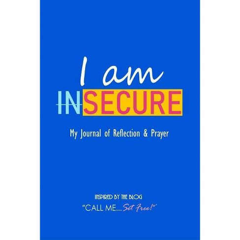 I AM inSECURE - by  Katrina N Hunter for Cmsf (Paperback) - image 1 of 1