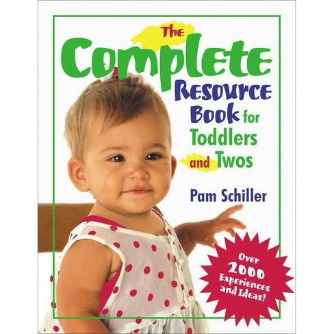 The Complete Resource Book for Toddlers and Twos - by  Pam Schiller (Paperback) - image 1 of 1