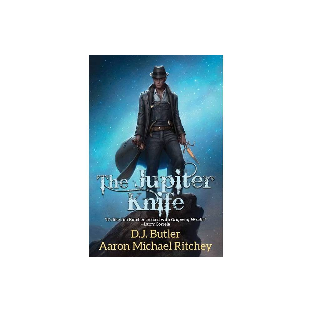 The Jupiter Knife By D J Butler Aaron Michael Ritchey Paperback