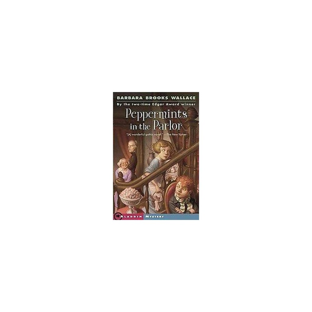Peppermints In The Parlor (Paperback) (Barbara Brooks Wallace)
