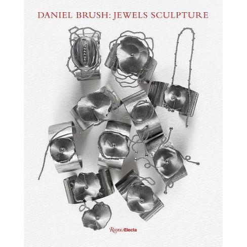 Daniel Brush: Jewels Sculpture - by  Vivienne Becker (Hardcover) - image 1 of 1