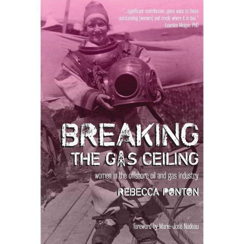 Breaking the Gas Ceiling - by  Rebecca Ponton (Paperback) - image 1 of 1