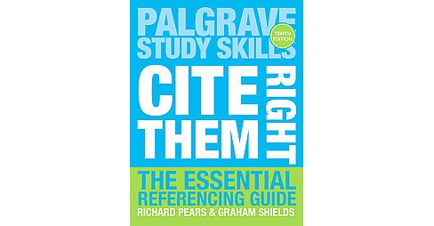 Cite Them Right : The Essential Referencing Guide (Expanded, Revised) (Paperback) (Richard Pears & - image 1 of 1