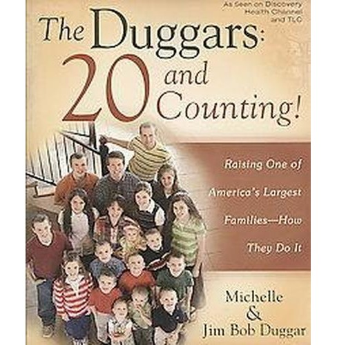 Duggars : 20 and Counting!: Raising One of America's Largest Families--How They Do It (Paperback) - image 1 of 1