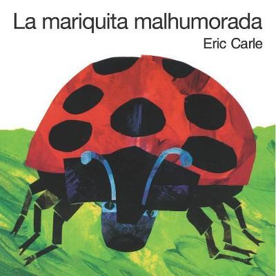 La Mariquita Malhumorada - by  Eric Carle (Board Book)