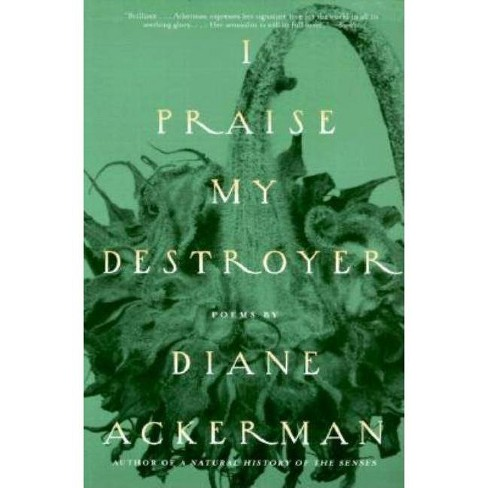 I Praise My Destroyer - by  Diane Ackerman (Paperback) - image 1 of 1
