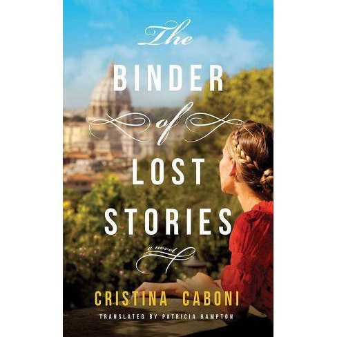 The Binder of Lost Stories - by  Cristina Caboni (Paperback) - image 1 of 1