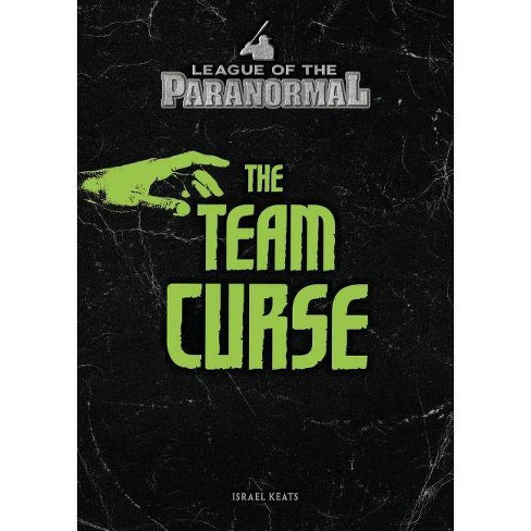 The Team Curse - (League of the Paranormal) by  Israel Keats (Hardcover) - image 1 of 1