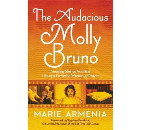 Audacious Molly Bruno : Amazing Stories from the Life of a Powerful Woman of Prayer -  (Paperback) - image 1 of 1