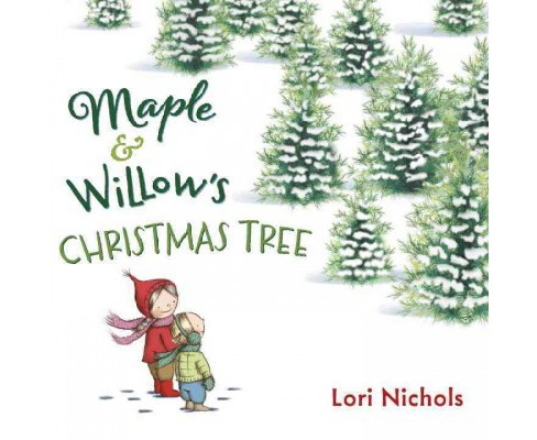 Maple & Willow's Christmas Tree (School And Library) (Lori Nichols) - image 1 of 1