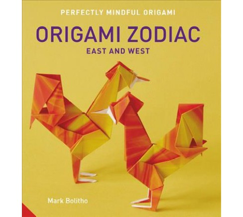 Origami Zodiac : Western and Eastern Zodiacs -  by Mark Bolitho (Paperback) - image 1 of 1
