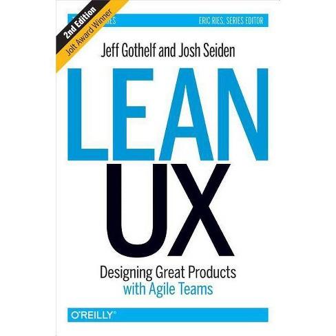 Lean UX - 2 Edition by  Jeff Gothelf & Josh Seiden (Hardcover) - image 1 of 1