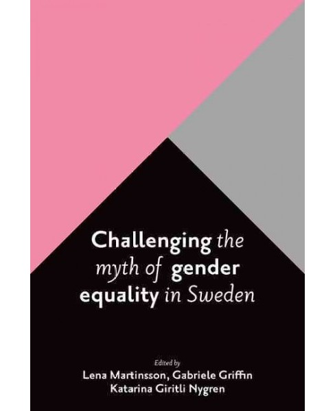 Challenging the Myth of Gender Equality in Sweden (Hardcover) - image 1 of 1
