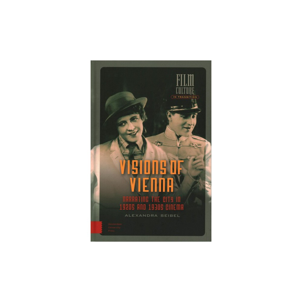 Visions of Vienna : Narrating the City in 1920s and 1930s Cinema (Hardcover) (Alexandra Seibel)
