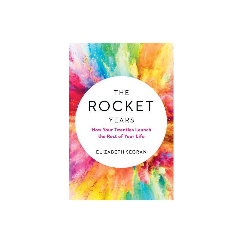 The Rocket Years By Elizabeth Segran Hardcover