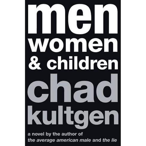 Men, Women & Children - by  Chad Kultgen (Paperback) - image 1 of 1