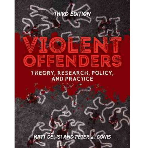 Violent Offenders : Theory, Research, Policy & Practice (Paperback) (Matt DeLisi & Peter J. Conis) - image 1 of 1