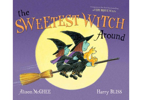 Sweetest Witch Around (School And Library) (Alison McGhee) - image 1 of 1