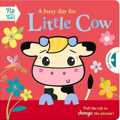 A Busy Day for Little Cow - (Push Pull Stories) by  Holly Hall (Board Book)