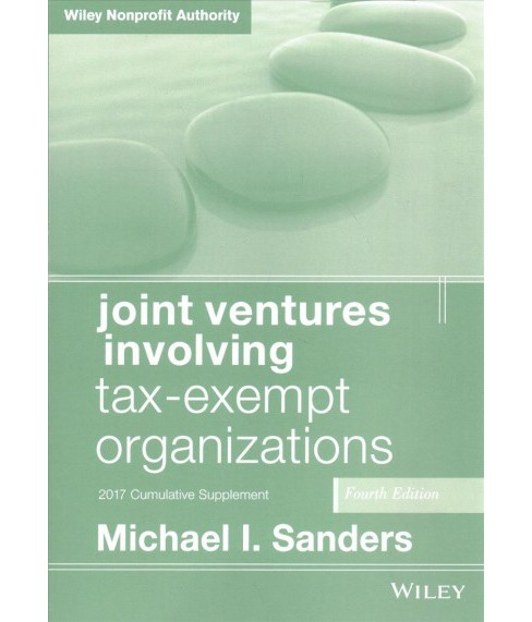 Joint Ventures Involving Tax-Exempt Organizations : 2017 Cumulative Supplement -  (Paperback) - image 1 of 1