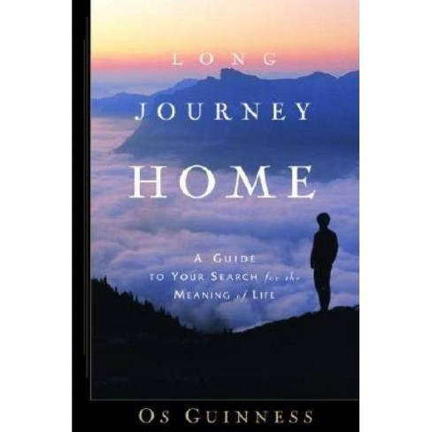 Long Journey Home - by  Os Guinness (Paperback) - image 1 of 1