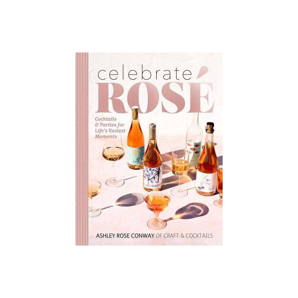 Celebrate Ros By Ashley Rose Conway Hardcover