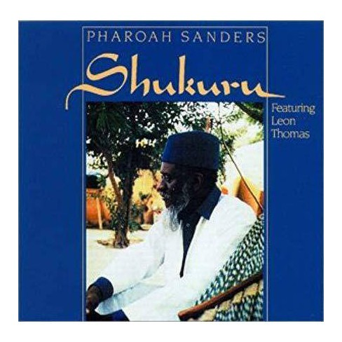 Pharoah  Pharoah; Sanders Sanders - Shukuru (CD) - image 1 of 1