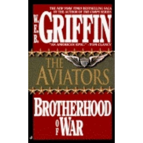 The Aviators - (Brotherhood of War (Brilliance)) by  W E B Griffin (Paperback) - image 1 of 1