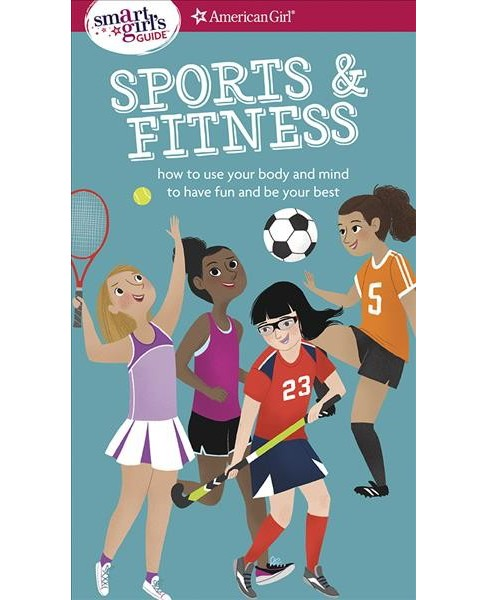 Sports & Fitness : How to use your body and mind to play and feel your best -  (Paperback) - image 1 of 1
