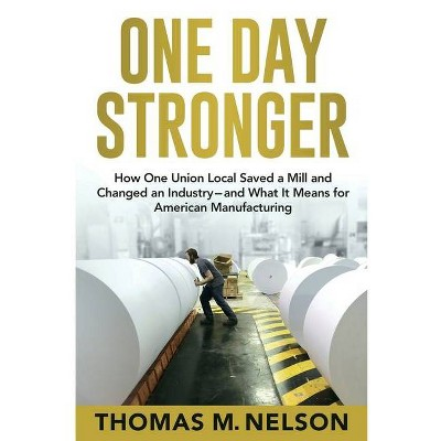 One Day Stronger - by  Thomas M Nelson (Paperback)