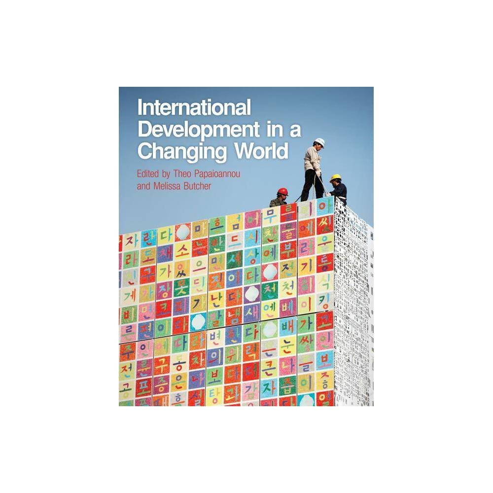 International Development in a Changing World - (Hardcover)