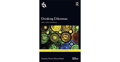 Drinking Dilemmas : Space, Culture and Identity (Hardcover) - image 1 of 1