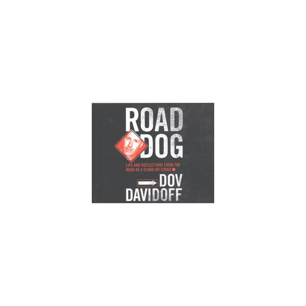 Road Dog : Life and Reflections from the Road As a Stand-Up Comic (Unabridged) (CD/Spoken Word) (Dov