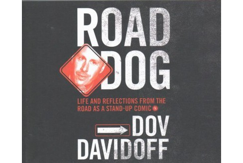 Road Dog : Life and Reflections from the Road As a Stand-Up Comic (Unabridged) (CD/Spoken Word) (Dov - image 1 of 1