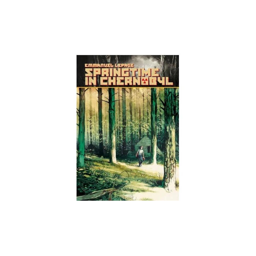 ISBN 9781684054602 product image for Springtime in Chernobyl - by Emmanuel Lepage (Hardcover) | upcitemdb.com