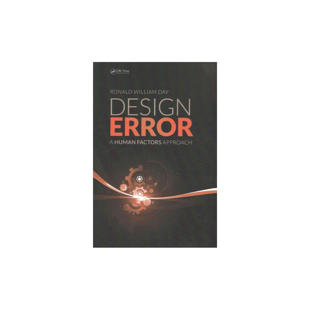 Design Error : A Human Factors Approach (Paperback) (Ronald William Day)