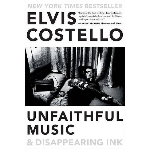 Unfaithful Music & Disappearing Ink - by  Elvis Costello (Paperback) - image 1 of 1